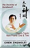 Chens Taichi New Frame One & Two: The Doctrine of Meridians
