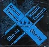 =tamuranaomi A.K.A. sho-ta sho-ta A.K.A. tamuranaomi= [DVD]