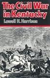 The Civil War in Kentucky.