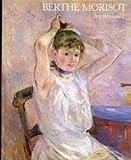 Berthe Morisot: Impressionist, 1841-95 (0856673463) by Stuckey, Charles F.