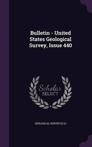 Bulletin - United States Geological Survey, Issue 440