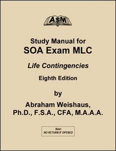ASM Study Manual for SOA Exam MLC: Life Contingencies, 6th Edition