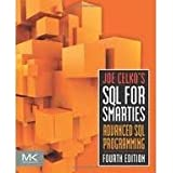 Joe Celko's SQL for Smarties : Advanced SQL Programming (The Morgan Kaufmann Series in Data Management Systems) 4th (forth) edition