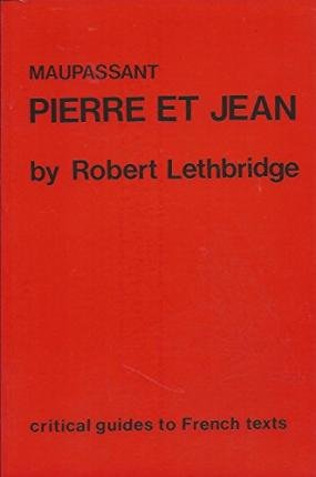 Maupassant: Pierre et Jean (Critical Guides to French Texts)