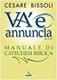 img - for Va' e annuncia. (Mc5,19) Manuale di catechesi biblica book / textbook / text book