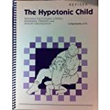 img - for The Hypotonic Child Treatment for Postural Control (Revised Edition) book / textbook / text book