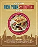 img - for The Big New York Sandwich Book: 99 Delicious Creations from the City's Greatest Restaurants and Chefs [Paperback] book / textbook / text book