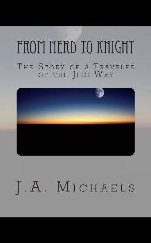 From Nerd to Knight: The Story of a Traveler of the Jedi Way