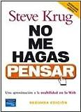 NO ME HAGAS PENSAR. Una aproximación a la usabilidad en la web. 2ª Edición
