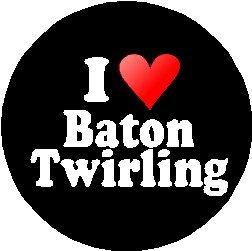 I Love Baton Twirling 1.25