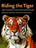 img - for Riding the Tiger: Tiger Conservation in Human-Dominated Landscapes book / textbook / text book