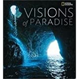 Visions of Paradise (National Geographic)by National Geographic