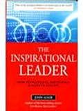 The Inspirational Leader (0749446544) by John Adair