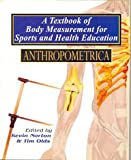 Anthropometrica: A Texbook of Body Measurement for Sports and Health Education