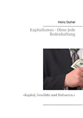 Buchcover: Kapitalismus - Ohne jede Bodenhaftung: 'Kapital, Gewählte und Hofnarren.'