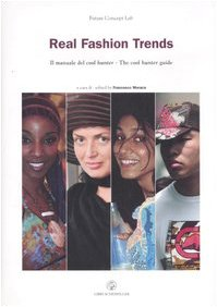 Real fashion trends. Il manuale del cool hunter-The cool hunter guide