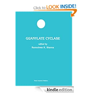Guanylate Cyclase (Developments in Molecular and Cellular Biochemistry) Rameshwar K. Sharma
