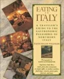 img - for Eating in Italy: A Traveler's Guide to the Gastronomic Pleasures of Northern Italy book / textbook / text book