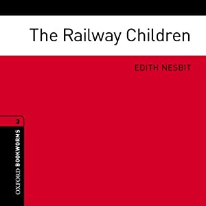 The Railway Children (Adaptation): Oxford Bookworms Library | [Edith Nesbit, Jennifer Bassett (adaptation)]