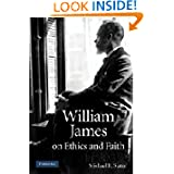 William James on Ethics and Faith