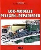Lok-Modelle - Pflegen und Reparieren