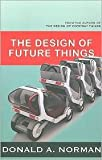 img - for The Design of Future Things Publisher: Basic Books; First Trade Paper Edition book / textbook / text book