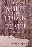 img - for White Is the Color of Death: A Mystery book / textbook / text book