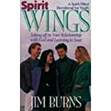 Spirit Wings: Taking Off in Your Relationship With God and Learning to Soar (0892837837) by Burns, Jim
