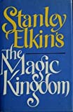 Stanley Elkin's the Magic Kingdom (0525243046) by Elkin, Stanley