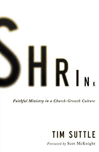Shrink: Faithful Ministry in a Church-Growth Culture
