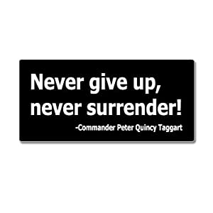 Never Give Up Never Surrender - Window Bumper Sticker