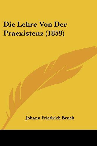Die Lehre Von Der Praexistenz (1859)