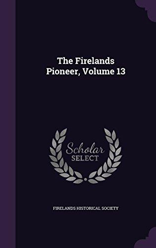 The Firelands Pioneer, Volume 13