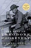 The Rise of Theodore Roosevelt (Modern Library Paperbacks) Publisher: Modern Library