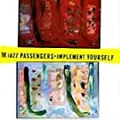 The Jazz Passengers : Implement Yourself