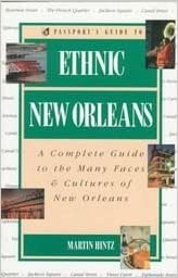 Passport's Guide to Ethnic New Orleans: A Complete Guide to the Many Faces & Cultures of New Orleans (Passport books)