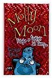 Molly Moon viaja a traves del tiempo/ Hypnotic Time (Spanish Edition)