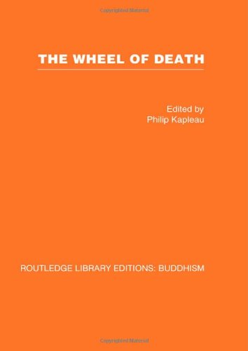 RLE: Buddhism (20 vols): The Wheel of Death: Writings from Zen Buddhist and Other Sources: Volume 7 (Routledge Library Editions: Buddhism)