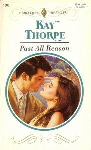 Past All Reason (Harlequin Presents), Kay Thorpe
