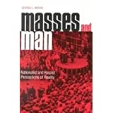 Masses and Man: Nationalist and Fascist Perceptions of Reality ~ George L. Mosse