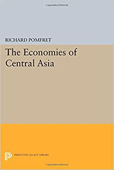 The Economies Of Central Asia (Princeton Legacy Library)