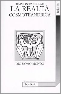 Cover La realtà cosmoteandrica. Dio-uomo-mondo