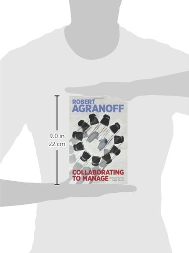Collaborating to Manage: A Primer for the Public Sector (Public Management and Change Series)