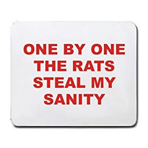 ONE BY ONE THE RATS STEAL MY SANITY Mousepad