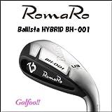 RomaRo ロマロ ユーティリティ 【Ballista HYBRID BH-001】 【RJ-BH(フジクラ社製)シャフト】 装着モデル(完成品) (24, R)