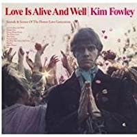 KIM FOWLEY - LOVE IS ALIVE AND WELL (VINYL) IMPORT 2012