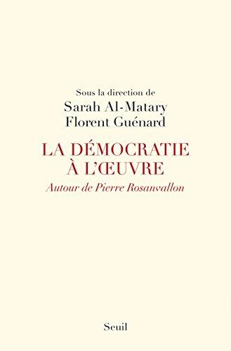 La démocratie à l'oeuvre : Autour de Pierre Rosanvallon