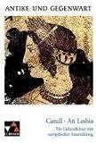An Lesbia: Ein Liebesdichter mit europäischer Ausstrahlung - Gaius Valerius Catull