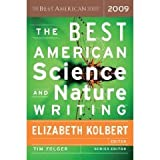 img - for The Best American Science and Nature Writing 2009 Elizabeth KolbertOriginal edition book / textbook / text book