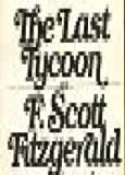 The Last Tycoon (0684153114) by Fitzgerald, F. Scott